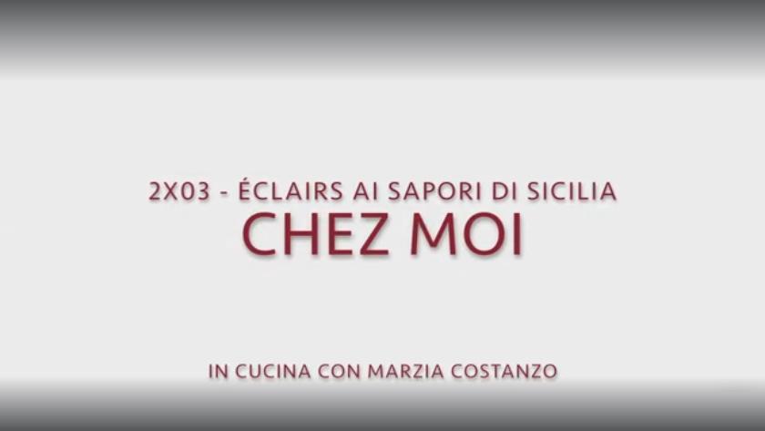 Chez moi 03 – Éclairs ai sapori di Sicilia